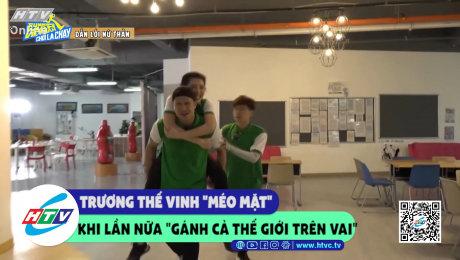 """Xem Show CLIP HÀI Trương Thế Vinh """"méo mặt"""" khi lần nữa """"gánh cả thế giới trên vai"""" HD Online."""